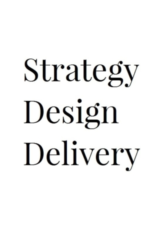 Strategy, Design, Delivery